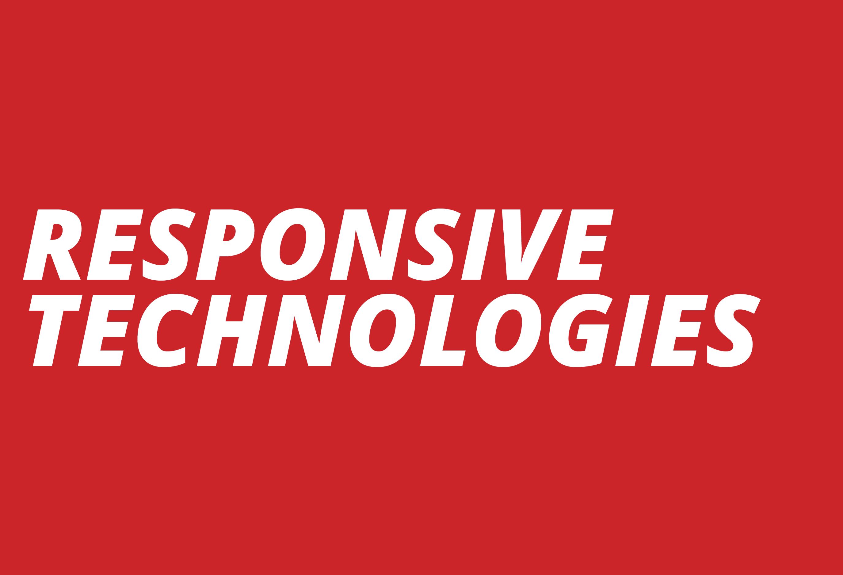 Responsive Technologies